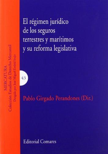9788498369939: Regimen juridico de los seguros terrestres y maritimos y reforma (Estudios Derecho Mercantil)