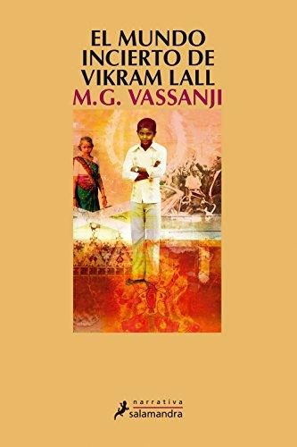 9788498380293: El mundo incierto de Vikram Lall (Narrativa)