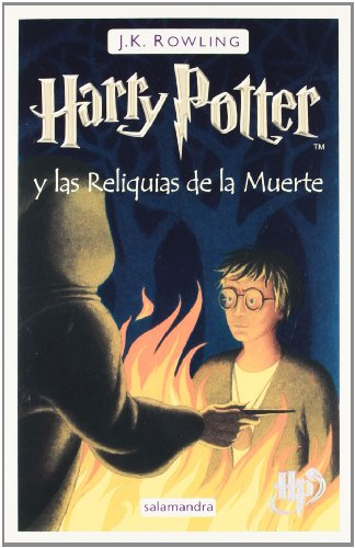 9788498381467: Harry Potter y las reliquias de la muerte (Harry Potter and the Deathly Hallows, Spanish Edition)