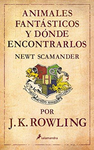 Animales fantasticos y donde encontrarlos (Spanish Edition): J.K Rowling