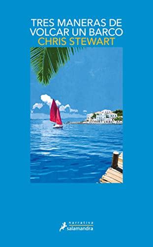 9788498382983: Tres Maneras de Volcar un Barco (Narrativa)