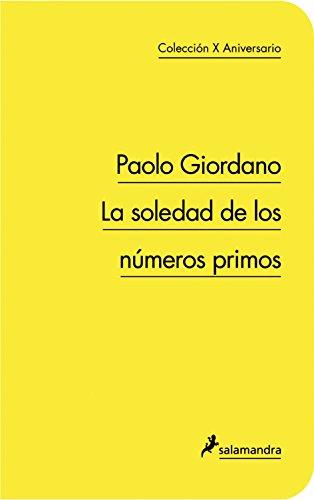 9788498383317: La soledad de los números primos (X Aniversario)