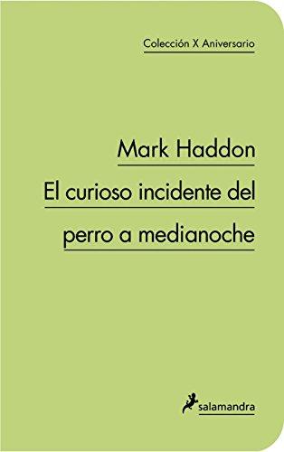 9788498383331: CURIOSO INCIDENTE DEL PERRO A MEDIANOCHE, EL - edición especial 10º aniversario