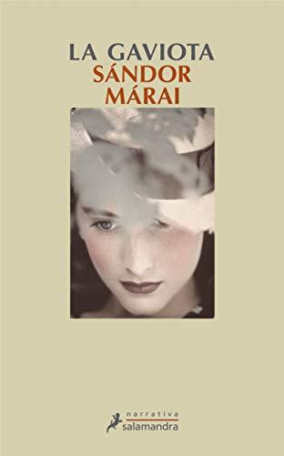 La gaviota (Narrativa): Sandor Marai