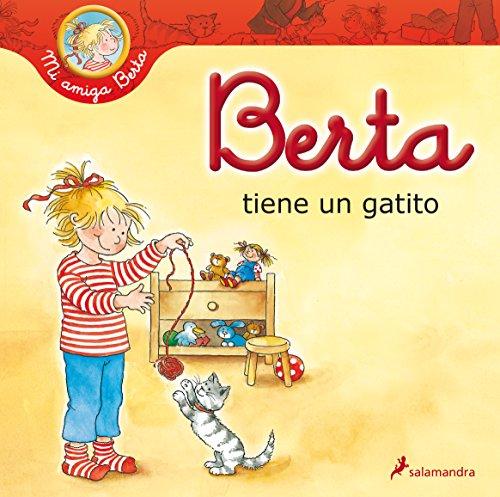 Berta Tiene Un Gatito (Mi amiga Berta): Schneider, Liane