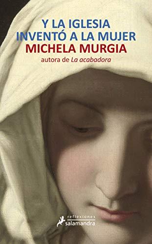 9788498384574: Y la Iglesia invento a la mujer (Spanish Edition)