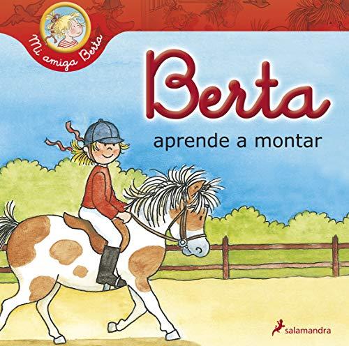 9788498384772: Berta aprende a montar (Mi Amiga Berta) (Spanish Edition)