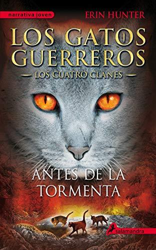 9788498385335: Gatos-Cuatro clanes 04. Antes de la tormenta (Gatos: Los Cuatro Clanes / Warriors) (Spanish Edition)