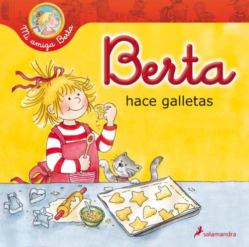 9788498385649: Berta hace galletas (Mi Amiga Berta) (Spanish Edition)