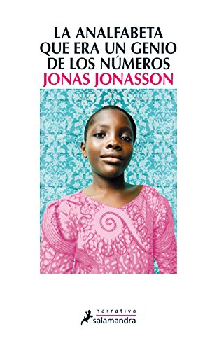 La analfabeta que era un genio de los números (Spanish Edition): Jonas Jonasson