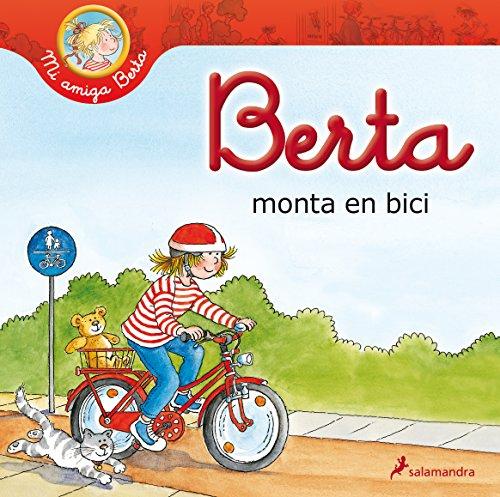 9788498385854: Berta Monta En Bici (Spanish Edition) (Mi Amiga Berta)