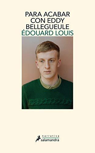 Para acabar con Eddy Bellegueule.: Louis, Edouard