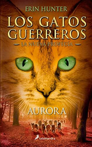 9788498386776: Gatos-Nueva Profecia 03. Aurora (Gatos: Nueva Profecia / Warriors: the New Prophecy) (Spanish Edition) (Los Gatos Guerreros: La Nueve Profecia)