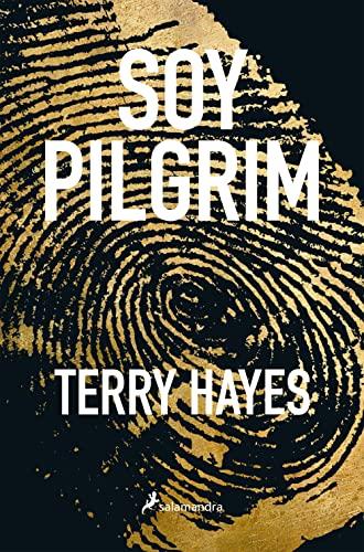 Soy Pilgrim (Novela) (Spanish Edition): Terry Hayes