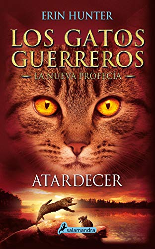 9788498387858: ATARDECER (Gatos: La nueva profecía VI): Los gatos guerreros - La nueva profecía VI