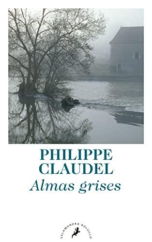 ALMAS GRISES: CLAUDEL, PHILIPPE