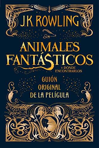 Animales fant�sticos y d�nde encontrarlos/ Fantastic Beasts: Rowling, J.K.