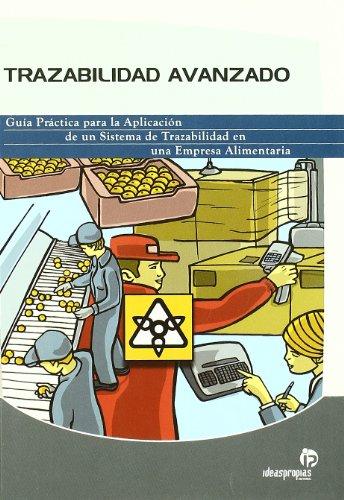 9788498390131: Trazabilidad avanzado: Guía práctica para la aplicación de un sistema de trazabilidad en una empresa alimentaria (Hostelería)