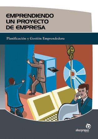 9788498390155: Emprendiendo un proyecto de empresa (Gestión empresarial)