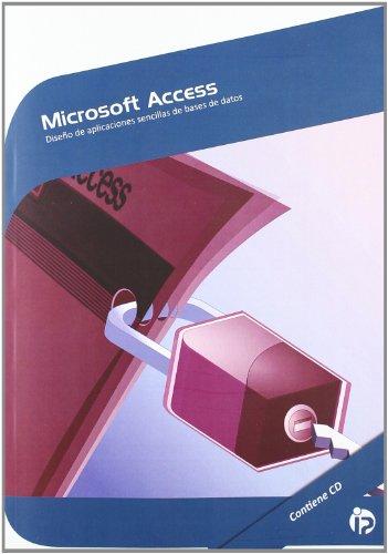 Microsoft Access : diseño de aplicaciones sencillas: José Bengoechea Ibaceta