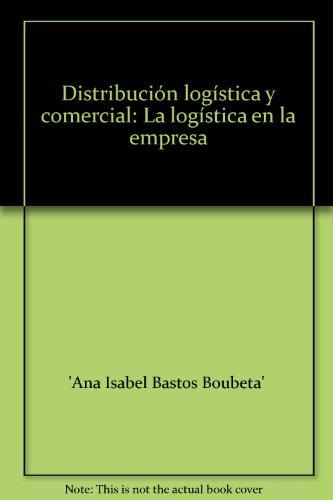 9788498393170: Distribución logística y comercial: La logística en la empresa (Gestión empresarial)