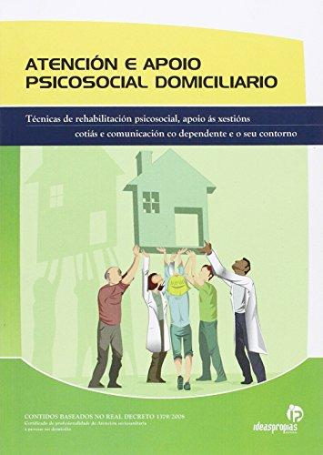 9788498393965: Atención e apoio psicosocial domiciliario: Técnicas de rehabilitación psicosocial, apoio ás xestións cotiás e comunicación co dependente e o seu contorno (Títulos en gallego)