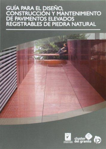 9788498394122: Guía para el diseño, construcción y mantenimiento de pavimentos elevados registrables de piedra natural