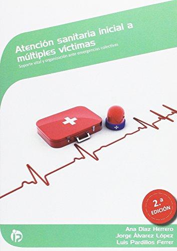 Atención sanitaria inicial a múltiples víctimas: soporte vital y organizaci&...