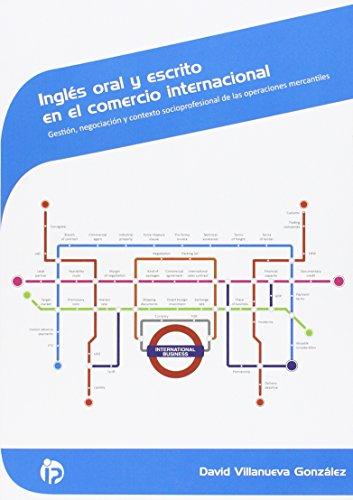 Resultado de imagen para Inglés oral y escrito en el comercio internacional: gestión, negociación y contexto socioprofesional de las operaciones mercantiles