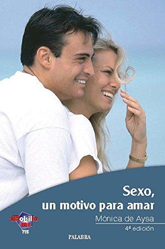 9788498400236: Sexo: un motivo para amar
