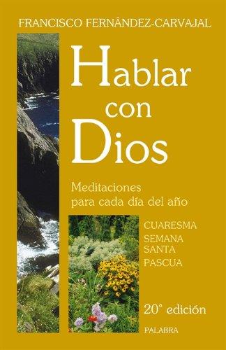 9788498400274: Hablar con Dios. Tomo II. Cuaresma, Semana Santa y Pascua