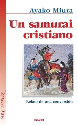 9788498400502: UN SAMURAI CRISTIANO