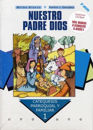 9788498400618: Nuestro Padre Dios. Curso 1º: Contiene CD-Rom Ven, Vamos a conocer a Jesús I (Catequesis parroquial y familiar)