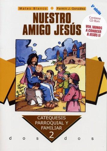 9788498400625: Nuestro amigo Jesús. Curso 2º: Contiene CD-Rom Ven, Vamos a conocer a Jesús II (Catequesis parroquial y familiar)