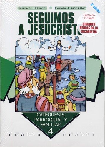 9788498400649: Seguimos a Jesucristo. Curso 4º: Contiene CD-Rom Grandes héroes de la Eucaristía