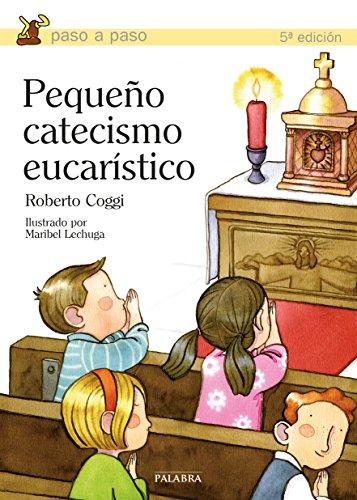 Pequeño catecismo eucarístico - Coggi, Roberto