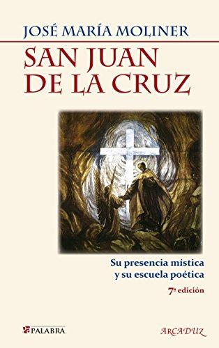 9788498402308: San Juan de la Cruz / St. John of the Cross: Su presencia mistica y su escuela poetica / His Mystical Presence and His Poetic School (Spanish Edition)