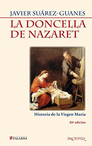 9788498402322: La doncella de Nazaret / The maiden of Nazareth: Historia de la virgen Maria / History of the Virgin Mary (Spanish Edition)