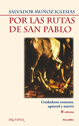 9788498402452: Por las rutas de San Pablo