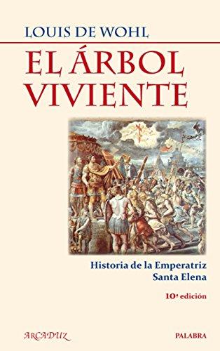 9788498402926: El árbol viviente : historia de la emperatriz Santa Elena