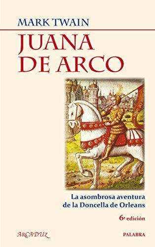 9788498402957: Juana de Arco : la asombrosa aventura de la doncella de Orleáns