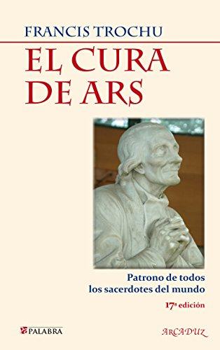 9788498403114: CURA DE ARS, EL. (NUEVO). PATRONO DE TODOS LOS TIEMPOS