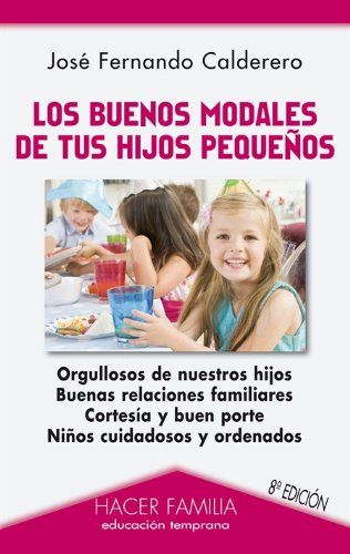 9788498403398: Los buenos modales de tus hijos pequeños (Hacer Familia)