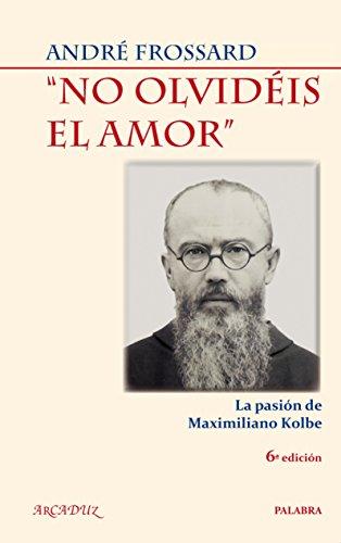 9788498403435: NO OLVIDEIS EL AMOR (NUEVA ED.)