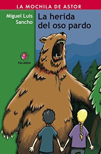 9788498403589: La herida del oso pardo (La mochila de Astor. Serie roja)