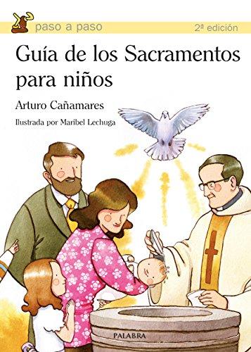 Guía de los sacramentos para niños: Arturo Cañamares