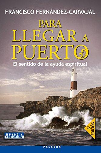 9788498403817: Para llegar a puerto (Mundo y cristianismo)
