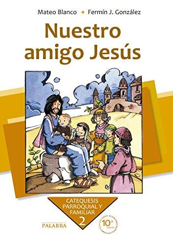 9788498403848: Nuestro amigo Jesús. Curso 2º (Catequesis parroquial y familiar)
