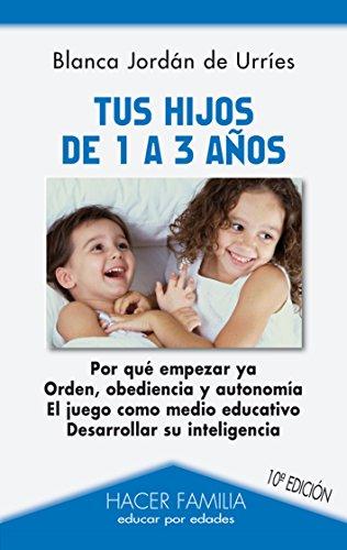 9788498404692: Tus hijos de 1 a 3 años