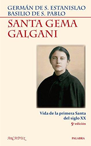 9788498404739: Santa Gema Galgani: Vida de la primera Santa del siglo XX